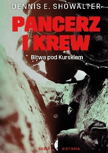 Okładka książki Pancerz i krew. Bitwa pod Kurskiem