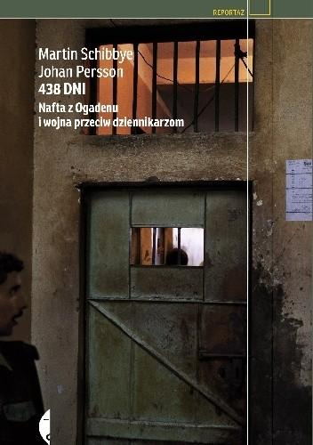 Okładka książki 438 dni. Nafta z Ogadenu i wojna przeciw dziennikarzom