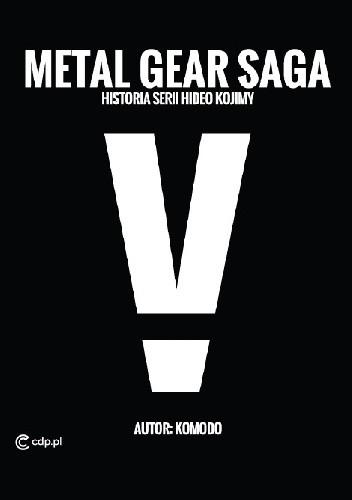 Okładka książki Metal Gear Saga - historia serii Hideo Kojimy