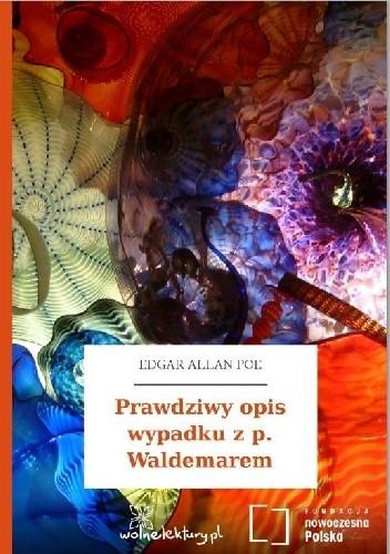 Okładka książki Prawdziwy opis wypadku z panem Waldemarem