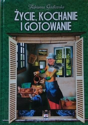Okładka książki Życie, kochanie i gotowanie