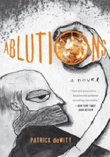 Okładka książki Ablutions: Notes for a Novel