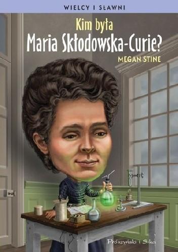 Okładka książki Kim była Maria Skłodowska-Curie?