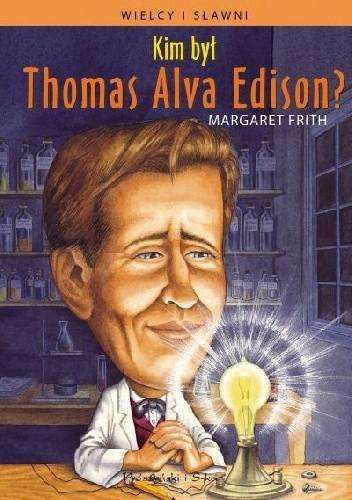 Okładka książki Kim był Thomas Alva Edison?