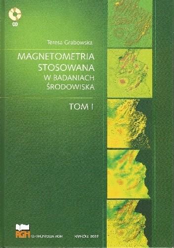Okładka książki Magnetometria stosowana w badaniach środowiska. Tom I