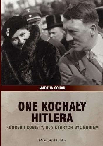 Okładka książki One kochały Hitlera. Führer i kobiety, dla których był bogiem