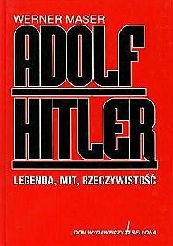 Okładka książki Adolf Hitler - legenda, mit, rzeczywistość