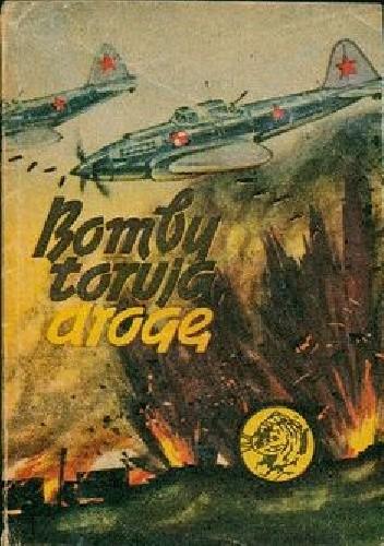 Okładka książki Bomby torują drogę