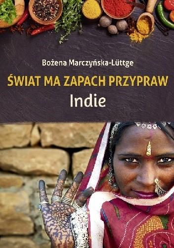 Okładka książki Świat ma zapach przypraw. Indie