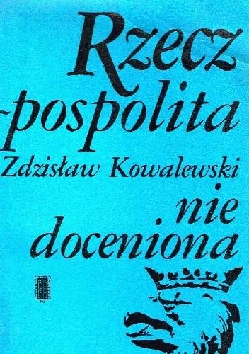 Okładka książki Rzeczpospolita nie doceniona