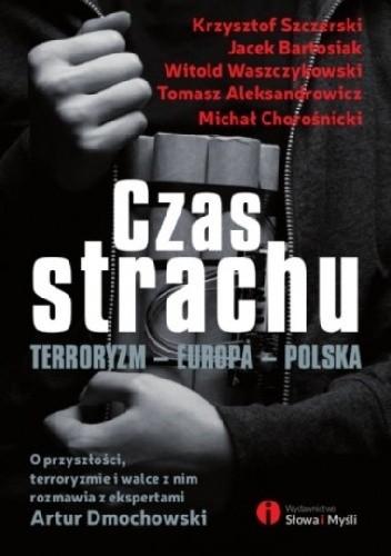 Okładka książki Czas strachu . Terroryzm. Europa. Polska