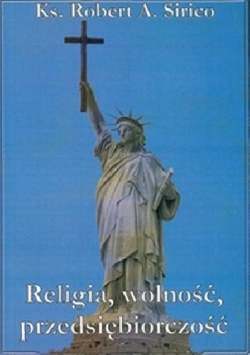 Okładka książki Religia, wolność, przedsiębiorczość