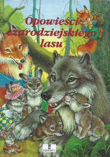 Okładka książki Opowieści czarodziejskiego lasu