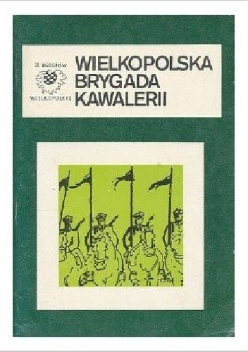 Okładka książki Wielkopolska brygada kawalerii