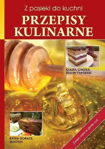 Okładka książki Z pasieki do kuchni Przepisy kulinarne