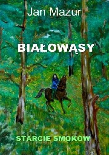 Okładka książki Białowąsy. Starcie smoków