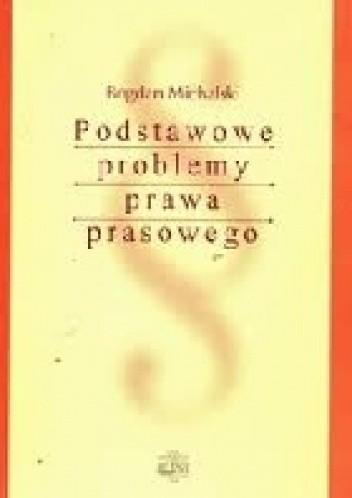 Okładka książki Podstawowe problemy prawa prasowego
