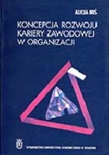 Okładka książki Koncepcja rozwoju kariery zawodowej w organizacji