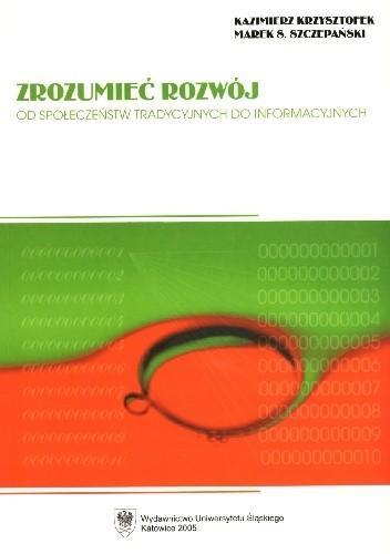 Okładka książki Zrozumieć Rozwój. Od społeczeństw tradycyjnych do informacyjnych