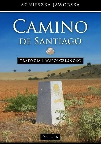 Okładka książki Camino de Santiago. Tradycja i współczesność