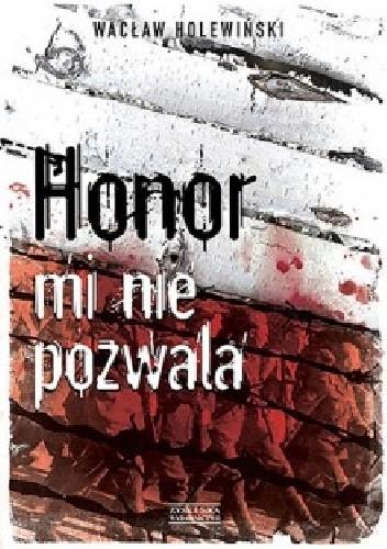 Okładka książki Honor mi nie pozwala