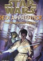 Jedi Apprentice: The Shattered Peace