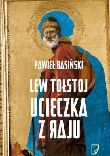 Okładka książki Lew Tołstoj. Ucieczka z raju