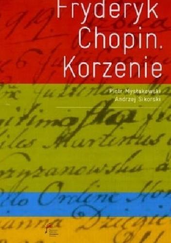 Okładka książki Fryderyk Chopin. Korzenie