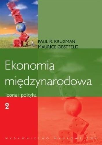 Okładka książki Ekonomia międzynarodowa. T. 2. Teoria i polityka