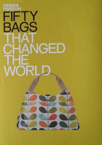 Okładka książki Fifty Bags That Changed the World