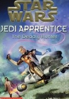 Jedi Apprentice: The Deadly Hunter
