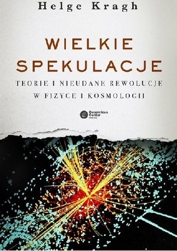 Okładka książki Wielkie spekulacje. Teorie i nieudane rewolucje w fizyce i kosmologii