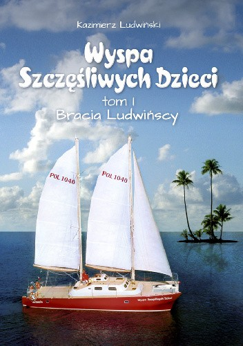 Okładka książki Wyspa szczęśliwych dzieci, tom I. Bracia Ludwińscy
