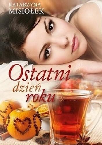 Katarzyna Misiołek - Ostatni dzień roku  eBook PL