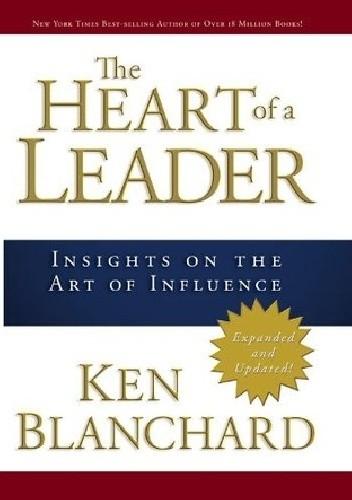 Okładka książki The Heart of a Leader: Insights on the Art of Influence