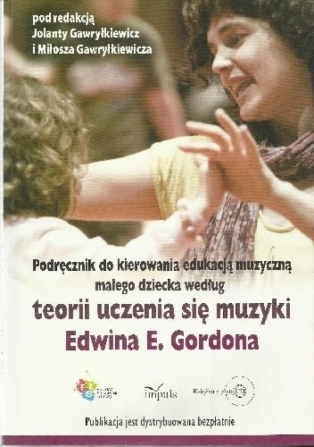 Okładka książki Podręcznik do kierowania edukacją muzyczną małego dziecka według teorii uczenia się muzyki Edwina E. Gordona
