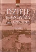 Dzieje Mazowsza. Lata 1795-1918