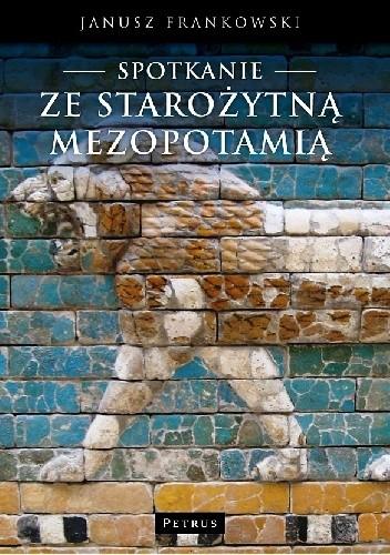 Okładka książki Spotkanie ze Starożytną Mezopotamią