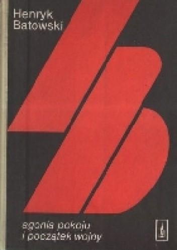 Okładka książki Agonia pokoju i początek wojny