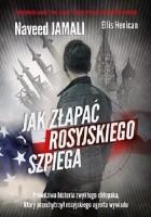 Jak złapać rosyjskiego szpiega