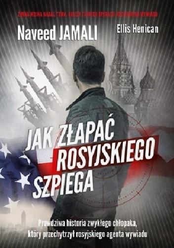 Ellis Henican, Naveed Jamali - Jak złapać rosyjskiego szpiega eBook PL