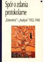 """Spór o zdania protokolarne """"Erkenntnis"""" i """"Analysis"""" 1932 - 1940"""