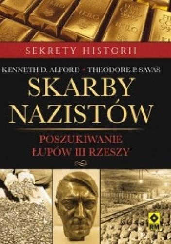 Okładka książki Skarby nazistów. Poszukiwanie łupów III Rzeszy