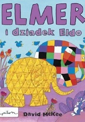 Okładka książki Elmer i dziadek Eldo