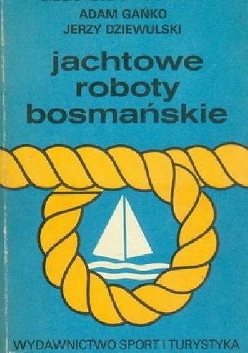 Okładka książki Jachtowe roboty bosmańskie