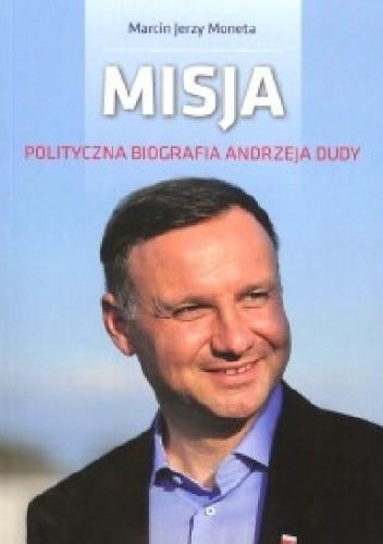 Okładka książki Misja. Polityczna biografia Andrzeja Dudy