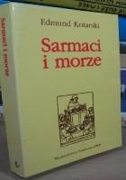 Sarmaci i morze. Marynistyczne początki w literaturze polskiej XVI-XVII wieku