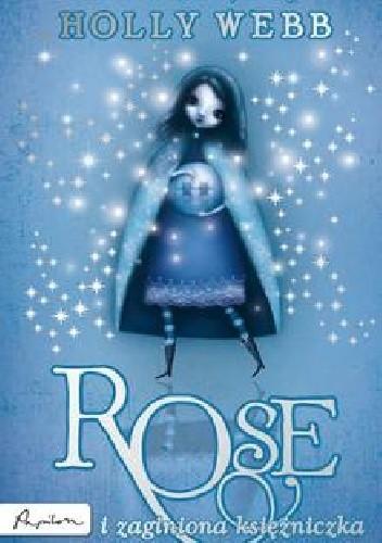 Okładka książki Rose i zaginiona księżniczka