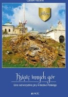 Święty Krzyż. Książę innych gór. Góra nad wszystkie góry Królestwa Polskiego