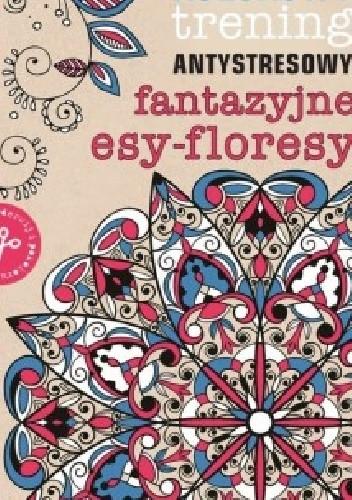 Okładka książki Fantazyjne esy-floresy